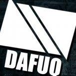 Dafuq+